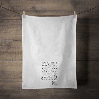 Nobody's Walking Out Tea Towel - Q62TT